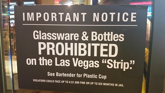 Glass is not allowed on the Las Vegas Strip or at The Fremont Experience